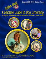 Golden Paws Complete Guide to Dog Grooming A Step by Step Instructional Guide with Pictures and Illustrations by Jacqueline Rauch & Mitzi Parish